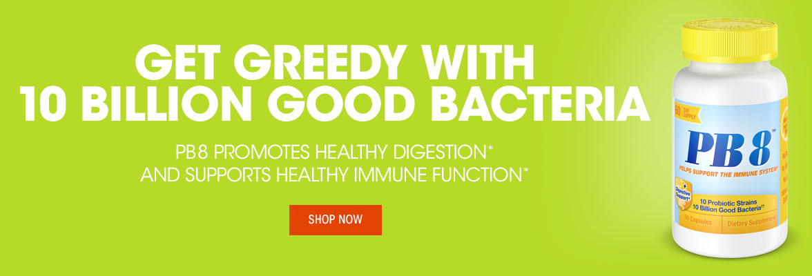 Get Greedy with 10 Billion Good Bacteria. PB* promotes healthy digestion and supports healthy immune function.